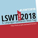 6. Leipziger Semantic Web Tag (LSWT2018)